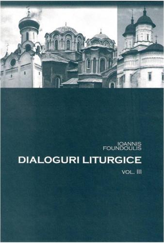 Dialoguri liturgice vol 3 de Ioannis Foundoulis