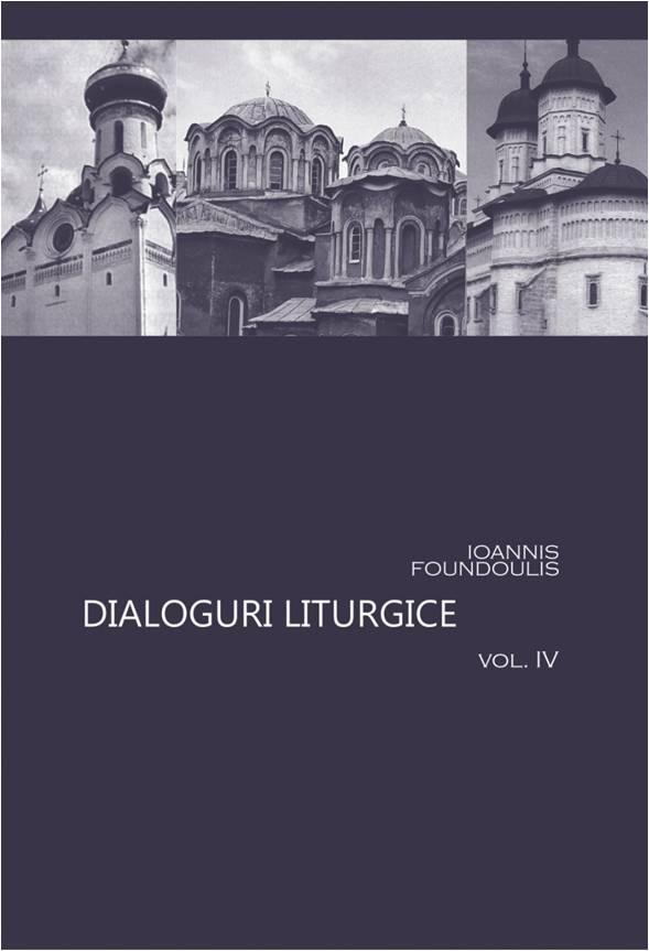 Dialoguri liturgice vol 4 de Ioannis Foundoulis