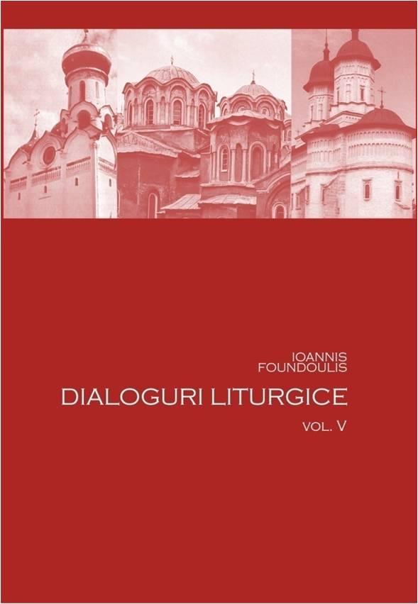 Dialoguri liturgice vol 5 de Ioannis Foundoulis