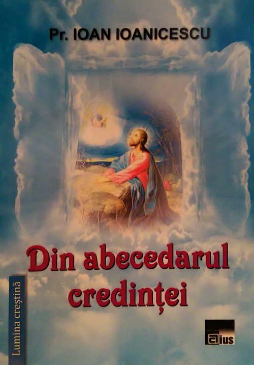 Din abecedarul credintei, Pr. Ioan Ioanicescu