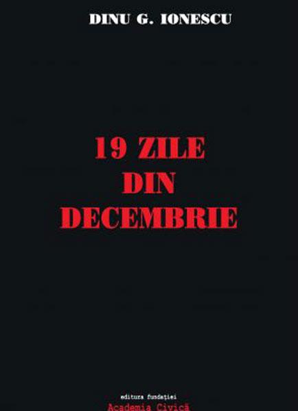 Dinu G. IONESCU   19 zile din decembrie - povestire