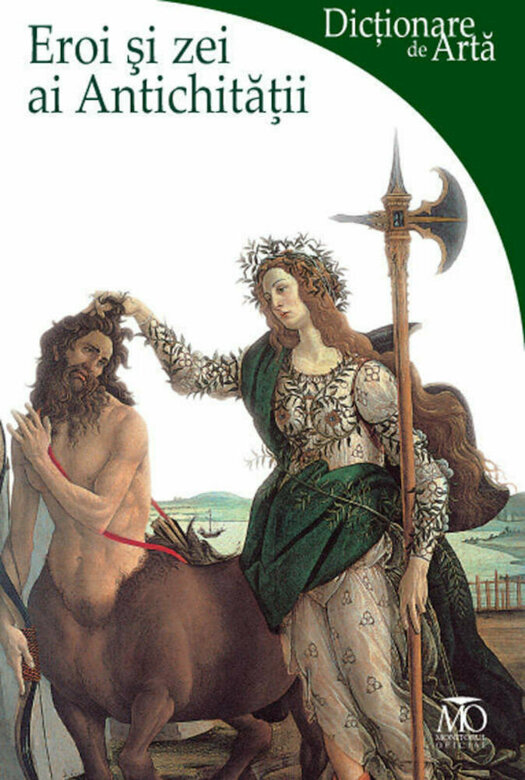 Dictionare de arta | Lucia IMPELLUSO |Eroi si zei ai Antichitatii
