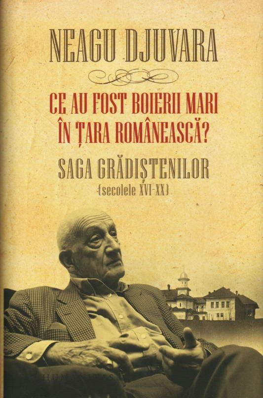 Ce au fost boierii mari in Tara Romaneasca? Saga Gradistenilor (secolele XVI-XX)