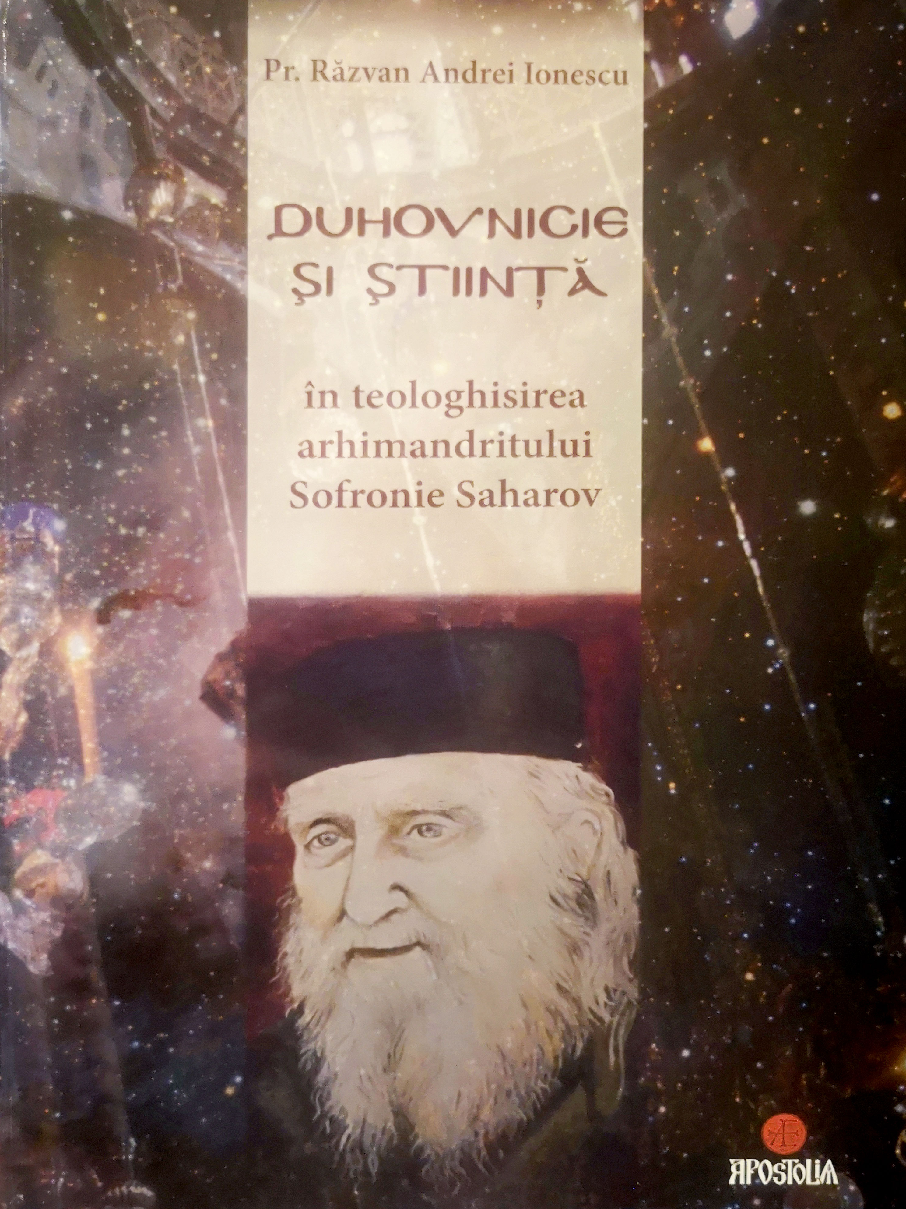 Preot Razvan Andrei IONESCU | Duhovnicie si stiinta in teologhisirea arhimandritului Sofronie Saharov