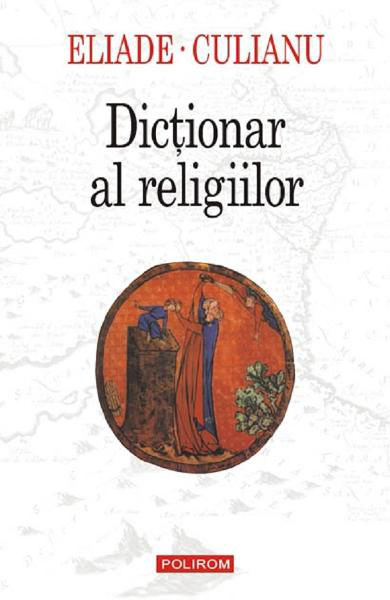 ELIADE – CULIANU | Dictionar al religiilor