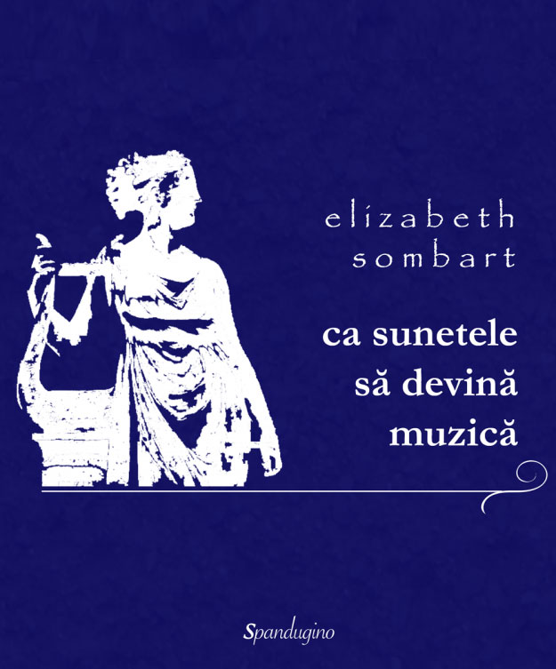 Elizabeth SOMBART  - Ca sunetele sa devina muzica