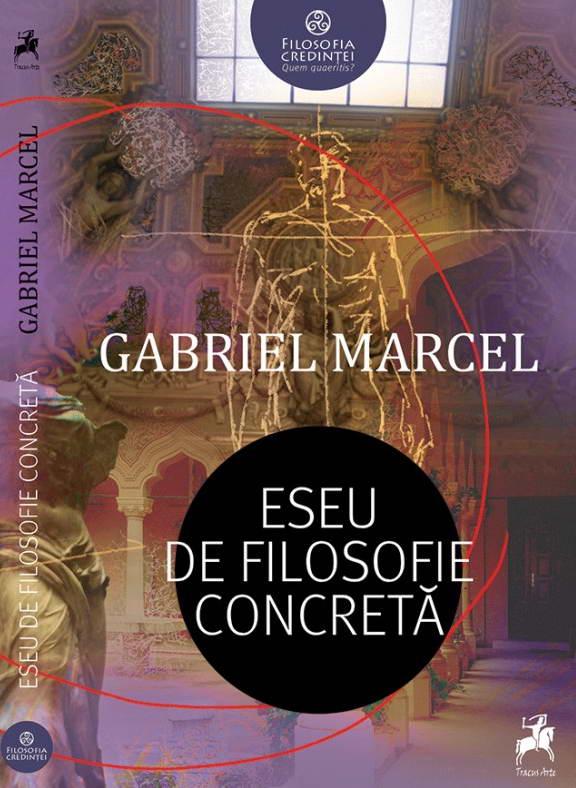 Eseu de filosofie concreta, Gabriel Marcel