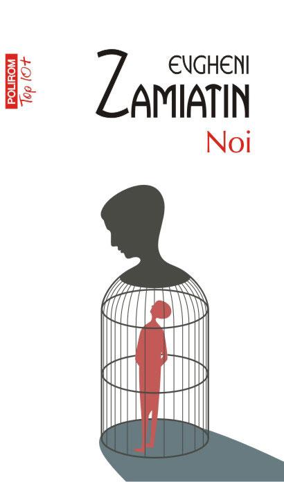 Evgheni ZAMIATIN – Noi - roman