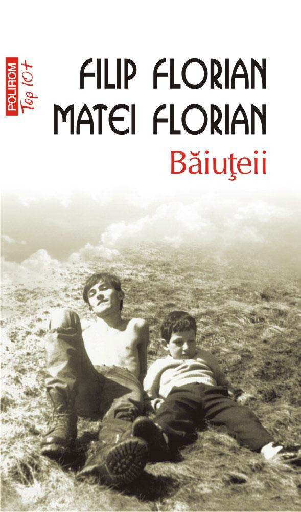 Filip FLORIAN, Matei FLORIAN - roman - Baiuteii