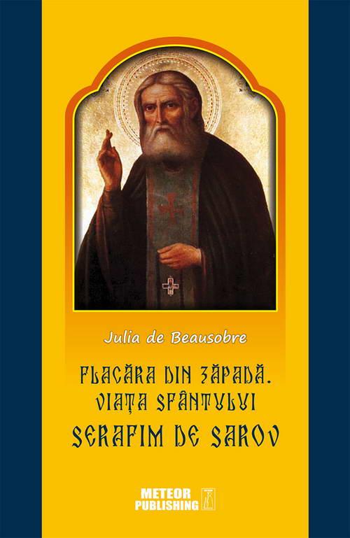 Flacara din zapada. Viata Sfantului Serafim de Sarov