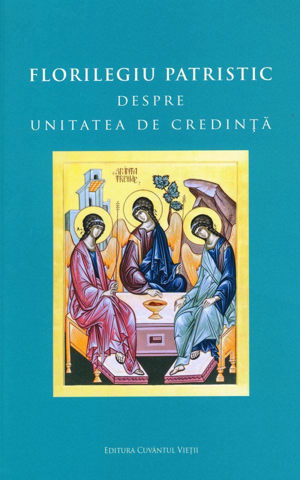 Florilegiu patristic - Despre unitatea de credinta