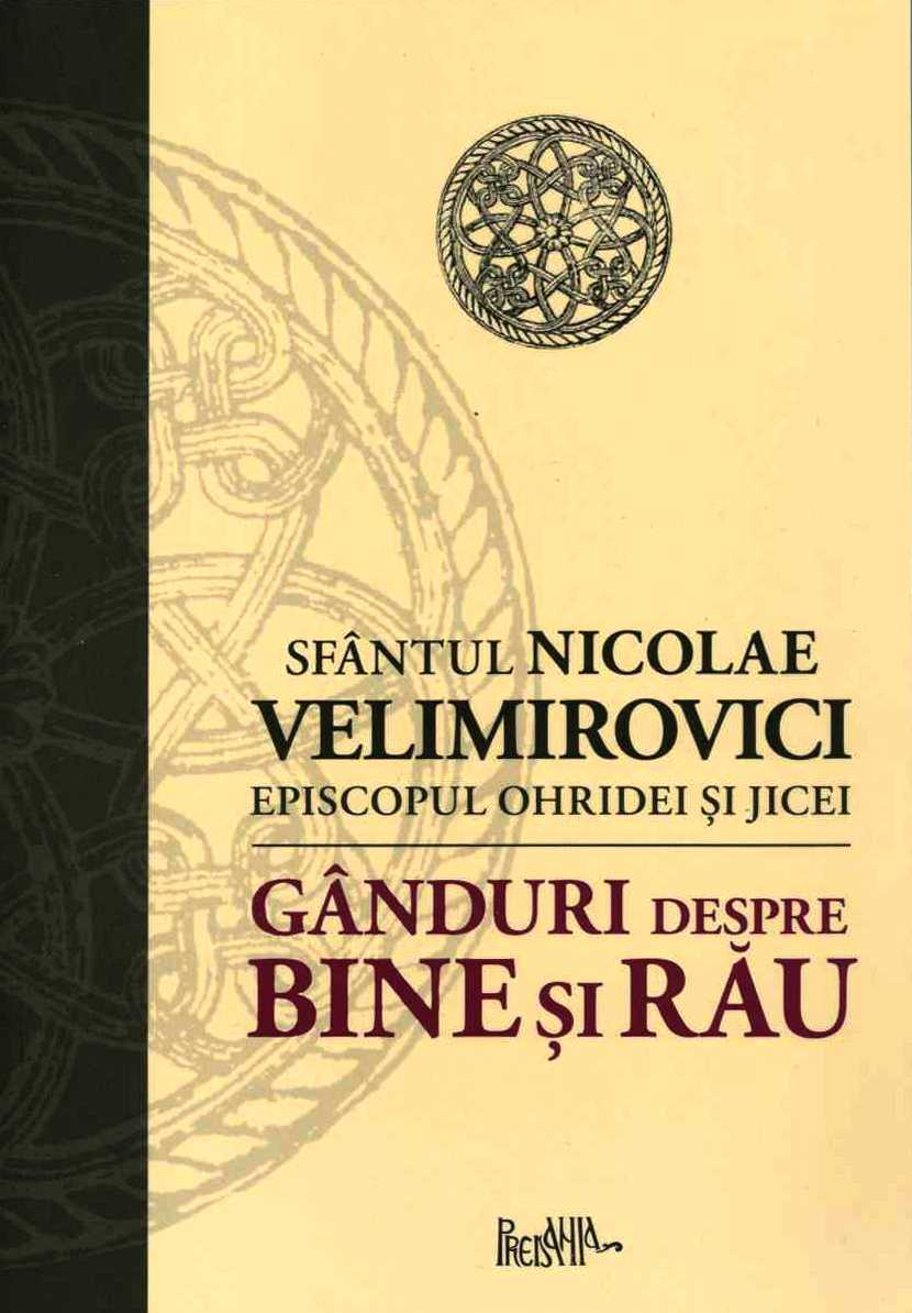 Ganduri despre bine si rau, Sf. Nicolae Velimirovici