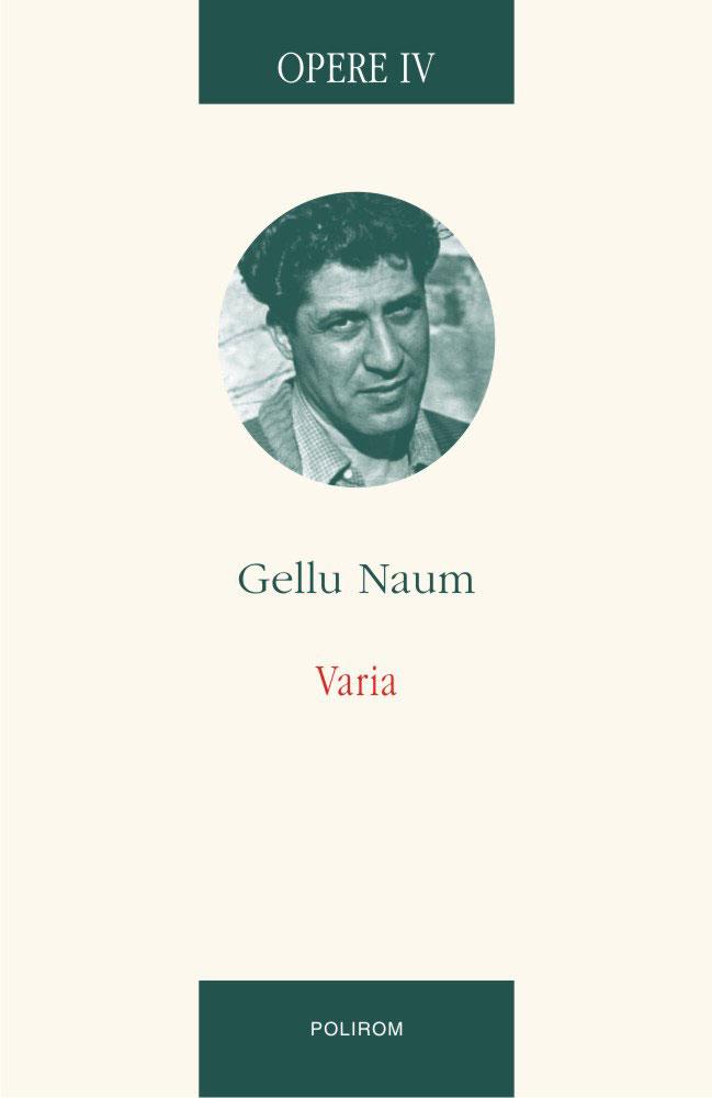 Gellu NAUM – Varia - Opere IV