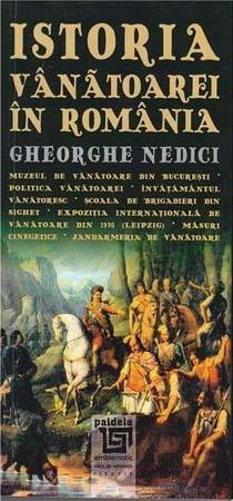Gheorghe NEDICI   Istoria vanatoarei in Romania