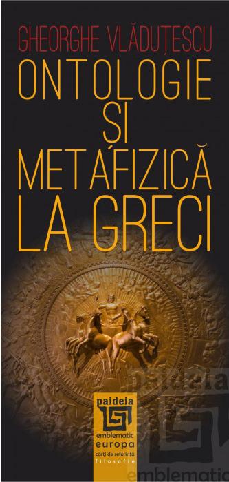 Gheorghe VLADUTESCU   Ontologie si metafizica la greci. Filosofia elenistica