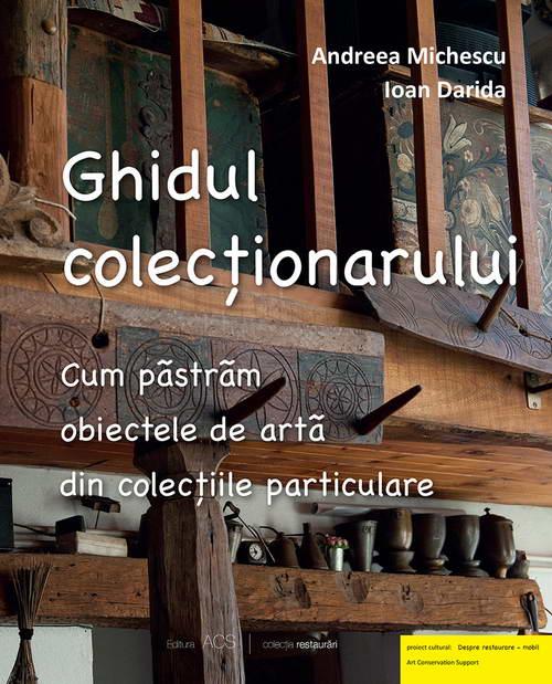 Ghidul colectionarului. Cum pastram obiectele de arta din colectiile particulare