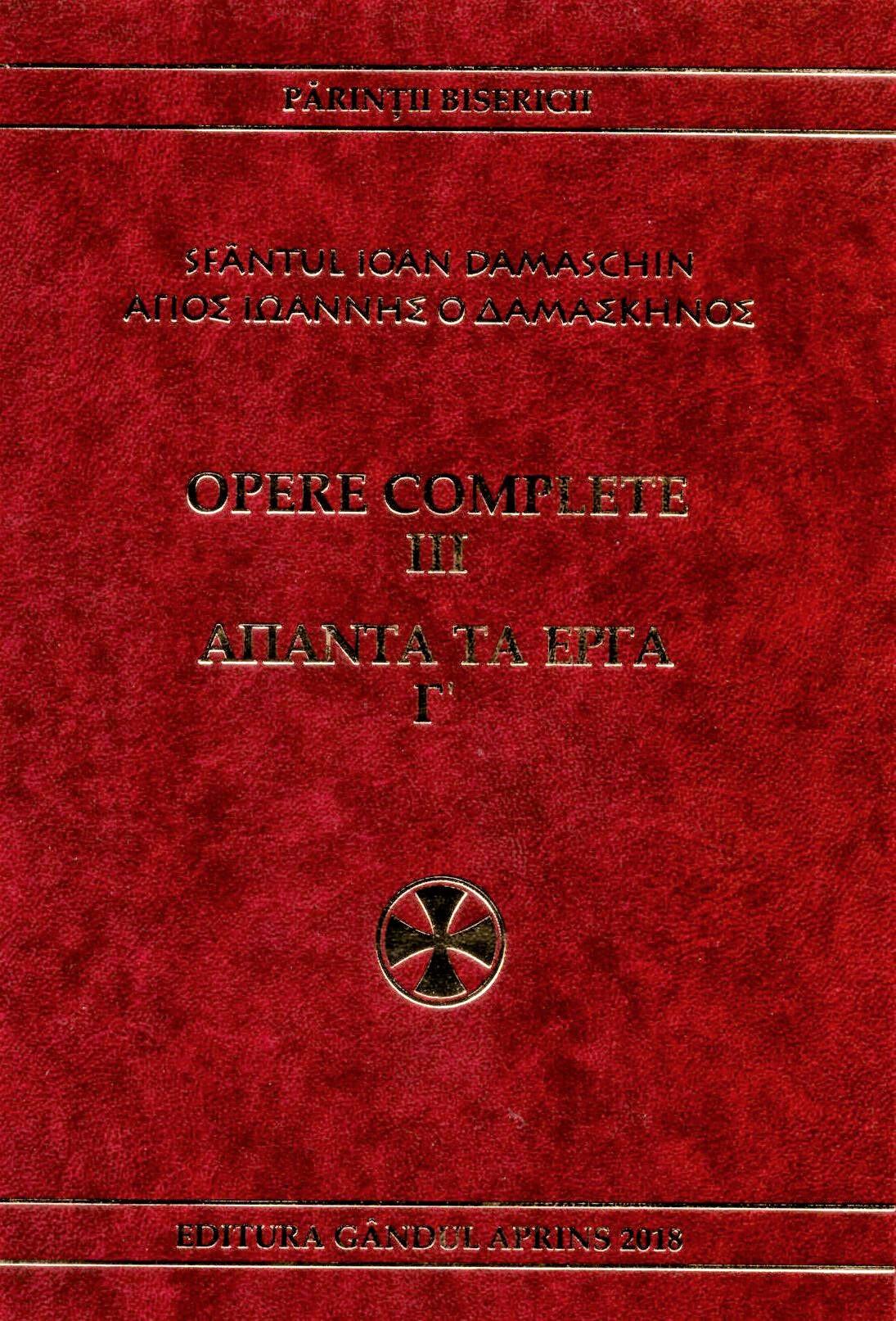 Sfantul Ioan Damaschin Opere complete vol 3 Opere polemice I