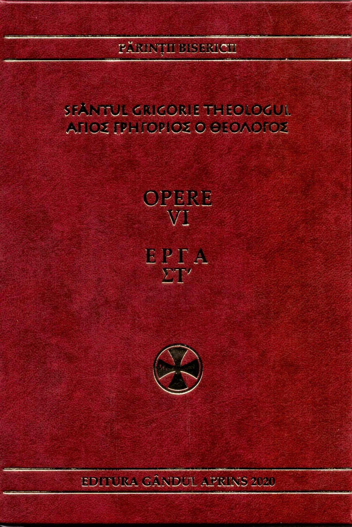 Sfantul Grigorie Teologul Opere vol. VI - Fundatia Gandul Aprins