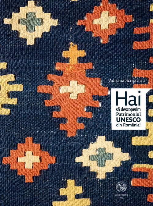 Hai sa descoperim patrimoniul UNESCO din Romania - Adriana Scripcariu