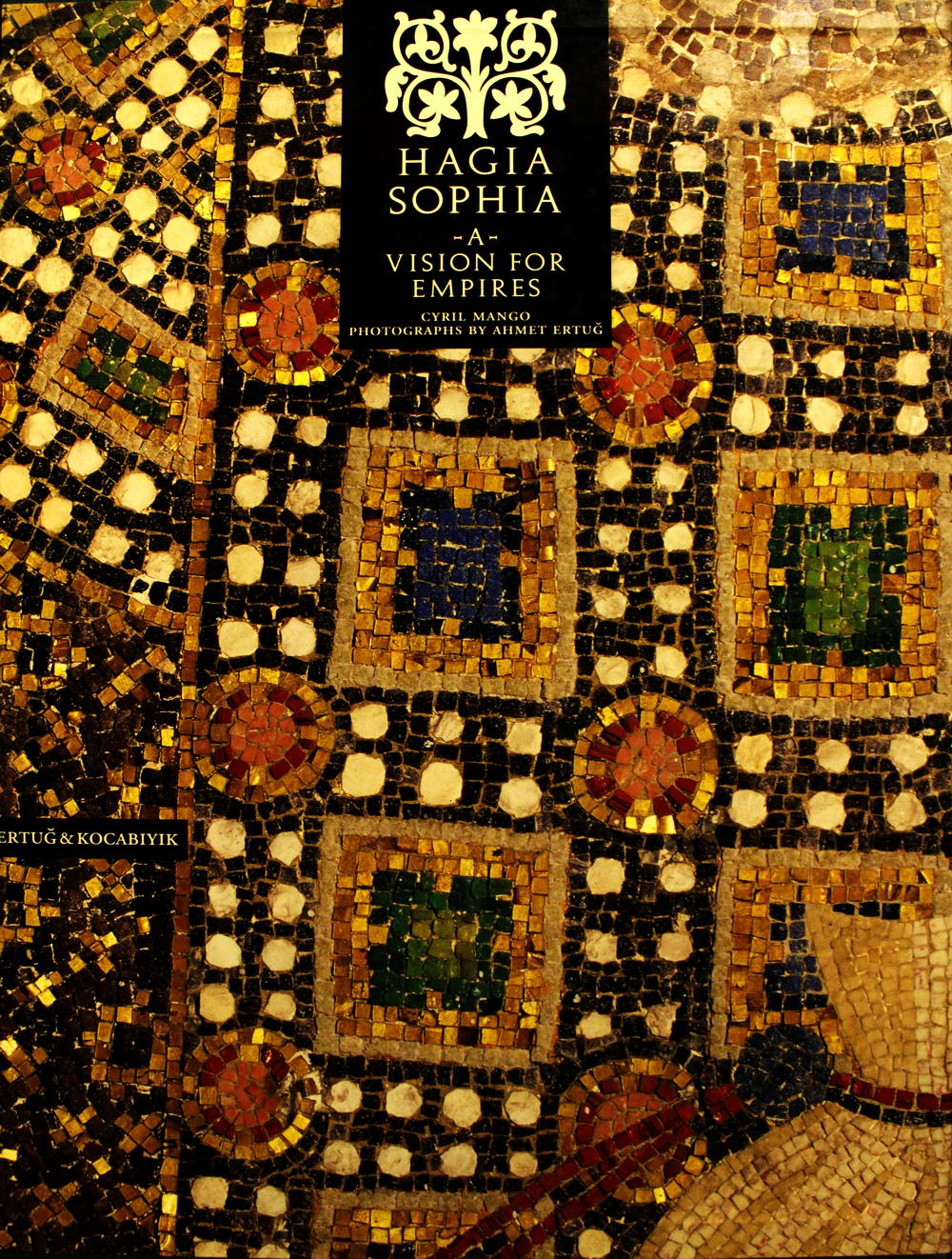 Hagia Sophia. O viziune asupra Imperiilor (Hagia Sophia, A Vision for Empires)