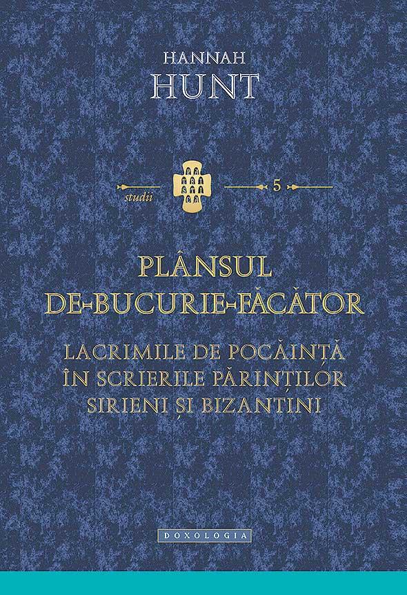 Plansul de bucurie facator. Lacrimile de pocainta in scrierile Parintilor sirieni si bizantini