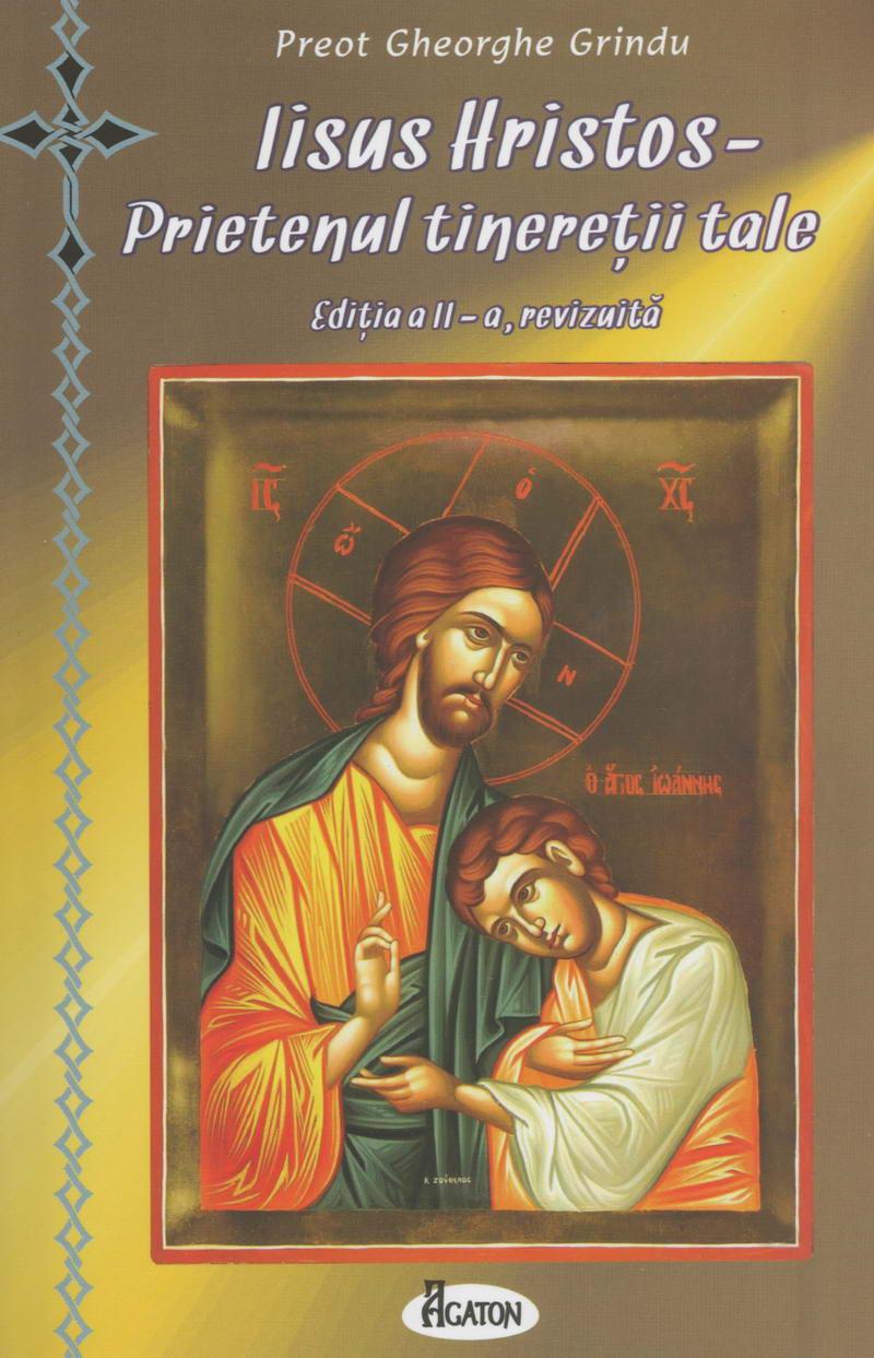 Iisus Hristos, prietenul tineretii tale