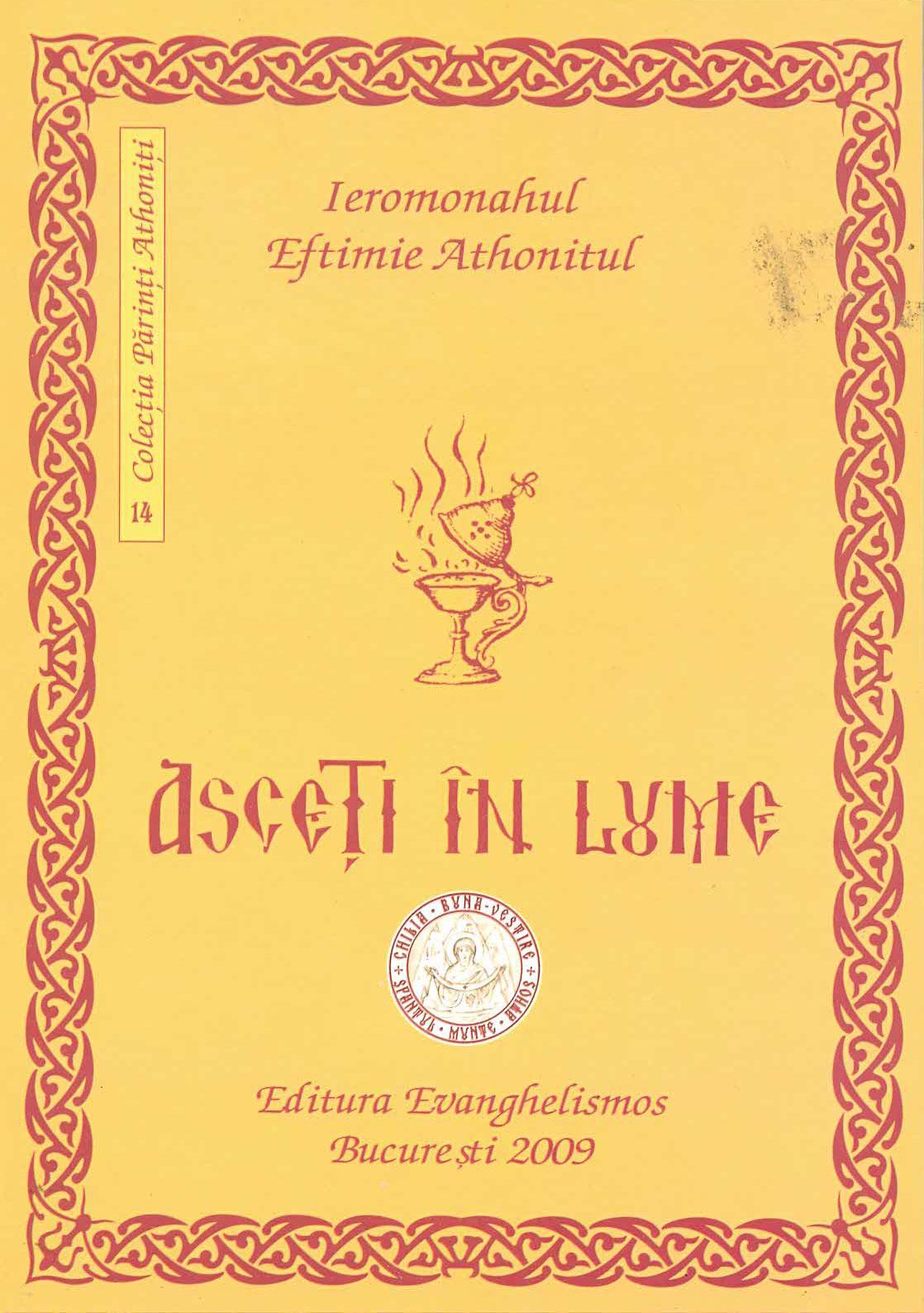 Ieromonahul Eftimie Athonitul - Asceti in lume (I)