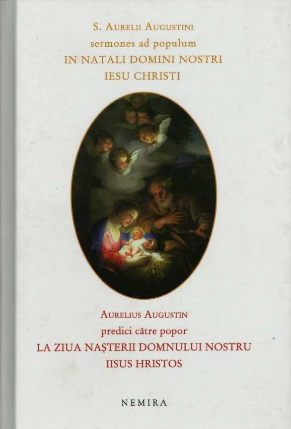 Sermones ad populum in Natali Domini nostri Iesu Christi / Predici catre popor la Ziua Nasterii Domnului nostru Iisus Hristos