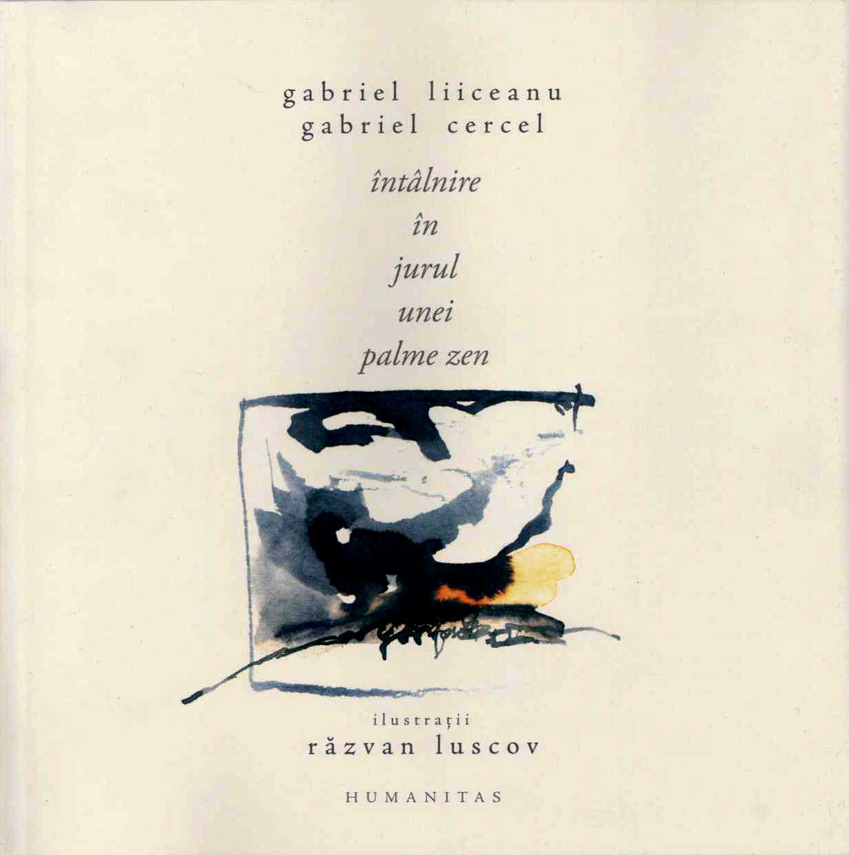 Gabriel LIICEANU, Gabriel CERCEL|Intalnire in jurul unei palme Zen