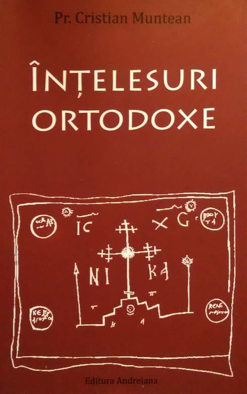Intelesuri ortodoxe, Pr. Cristian Muntean