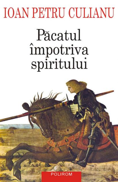 Ioan Petru CULIANU - Pacatul impotriva spiritului -  Scrieri politice