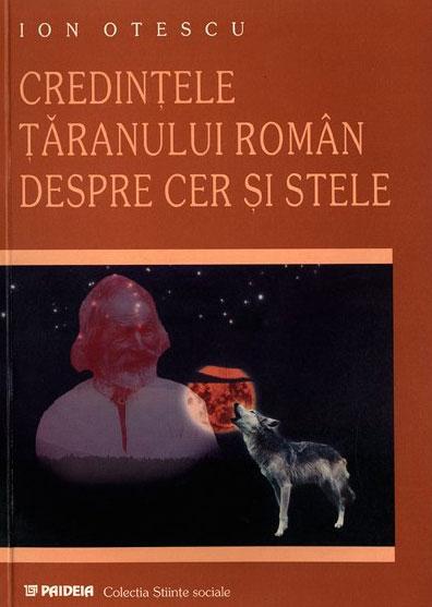 Ion OTESCU - Credintele taranului roman despre cer si stele