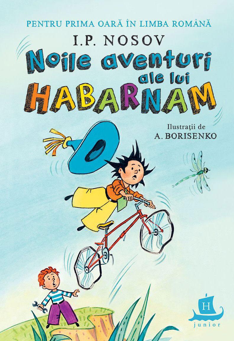 I.P. NOSOV - Noile aventuri ale lui Habarnam