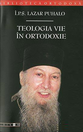 I.P.S. Lazar PUHALO | Teologia vie in Ortodoxie