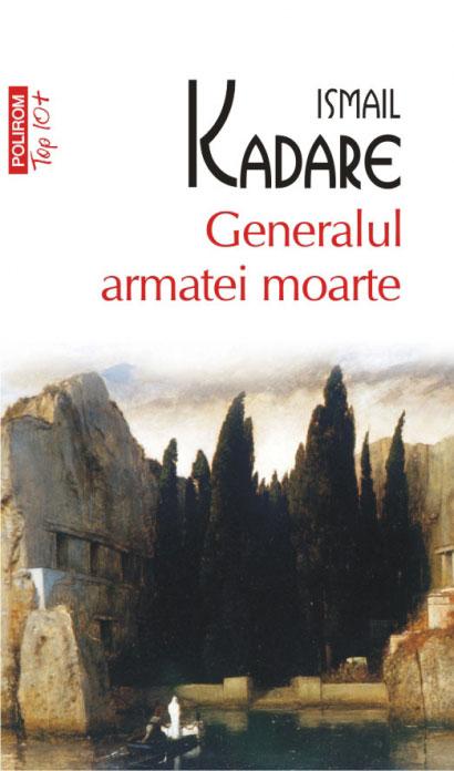 Ismail KADARE | Generalul armatei moarte - roman