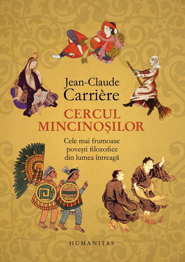 Jean-Claude CARRIERE | Cercul mincinosilor. Cele mai frumoase povesti filozofice din lumea intreaga
