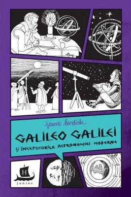 Jeanne BENDICK | Galileo Galilei si inceputurile astronomiei moderne