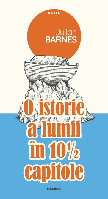 Julian BARNES   O istorie a lumii in 10 ½  capitole