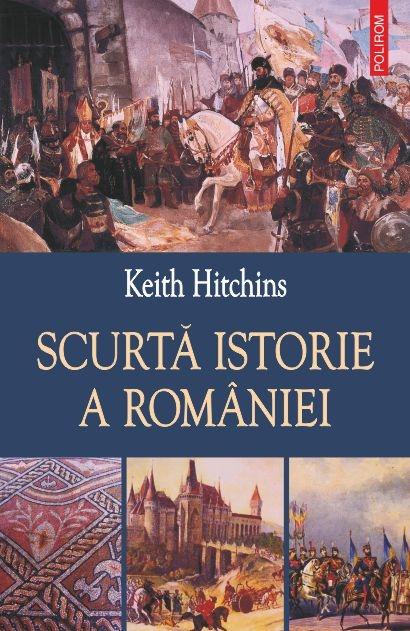 Keith HITCHINS     Scurta istorie a Romaniei