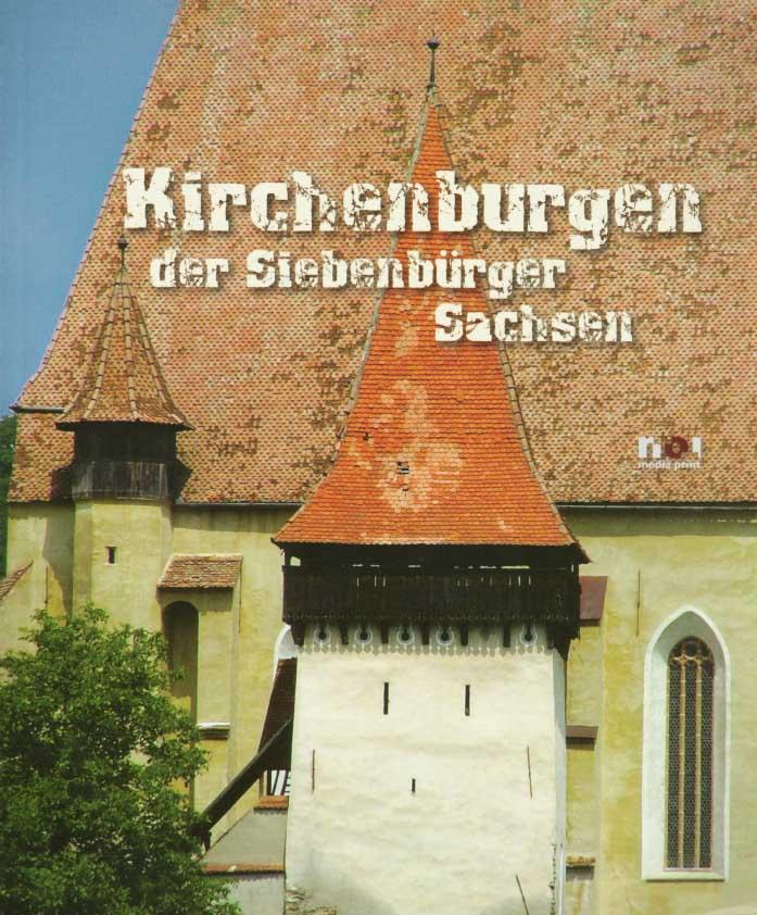 Biserici fortificate ale sasilor din Transilvania / Kirchenburgen der Siebenburger Sachsen