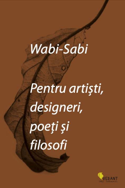 Leonard KOREN - Wabi Sabi - Pentru artisti, designeri, poeti si filosofi