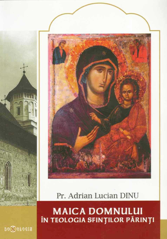 Maica Domnului in teologia Sfintilor Parinti