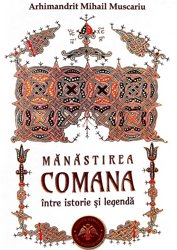 Manastirea Comana - intre istorie si legenda - Arhimandrit Mihail Muscariu