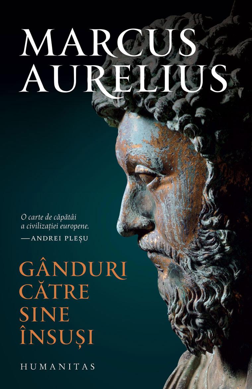 Marcus Aurelius - Ganduri catre sine insusi