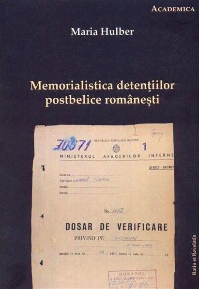 Maria HULBER | Memorialistica detentiilor postbelice romanesti