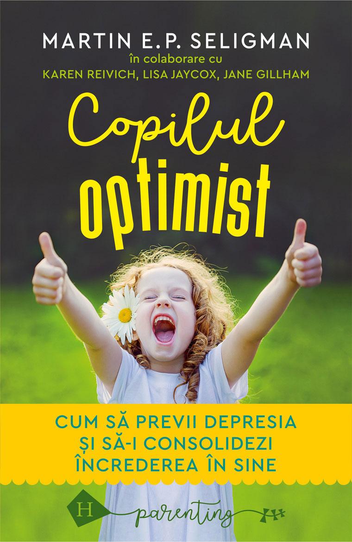 Martin E.P. SELIGMAN in colaborare cu Karen REIVICH, Lisa JAYCOX, Jane GILLHAM - Copilul optimist