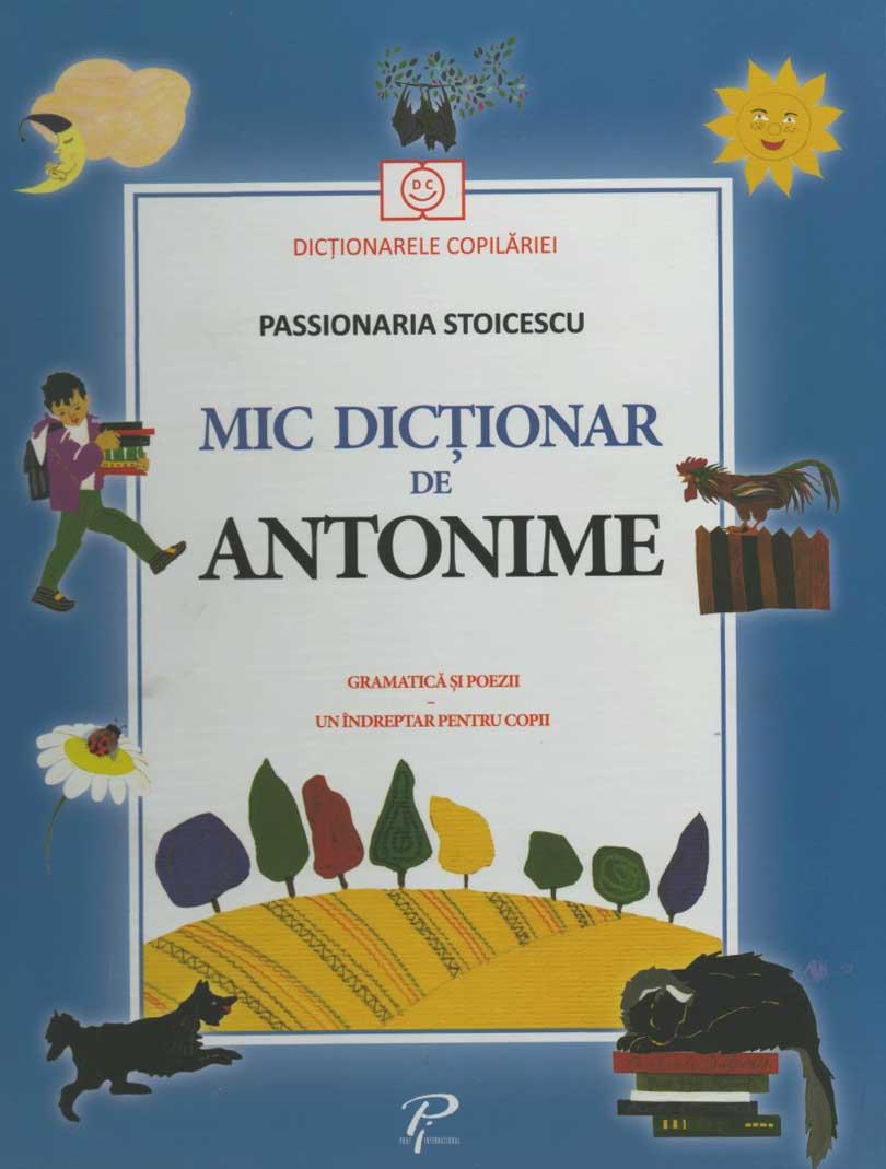 Mic dictionar de antonime. Gramatica si poezii, un indreptar pentru copii