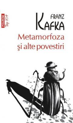 Franz KAFKA | Metamorfoza si alte povestiri