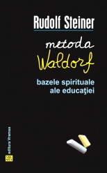 Metoda Waldorf. Bazele spirituale ale educatiei, Rudolf Steiner