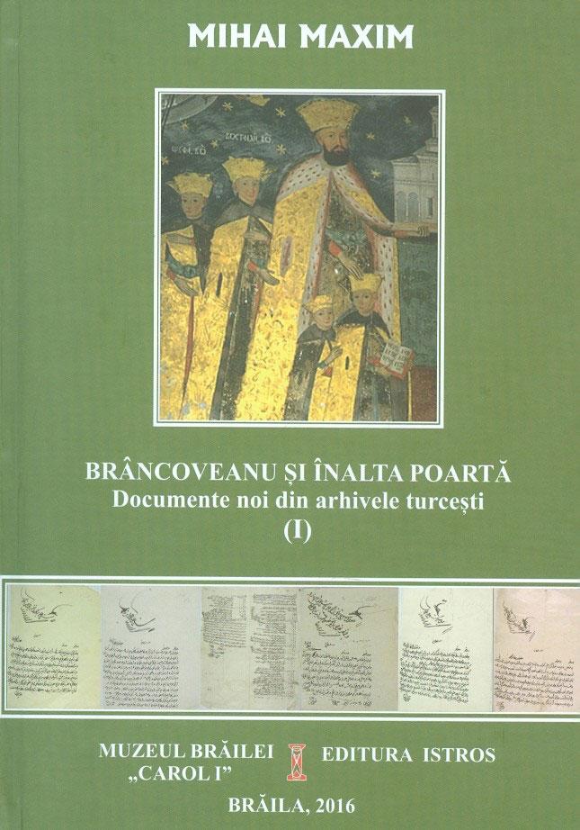 Mihai MAXIM - Brancoveanu si Inalta Poarta